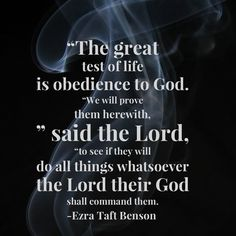 The great test of life is obedience to GOD.