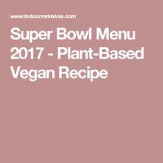 Super Bowl Menu 2017 - Plant-Based Vegan Recipe