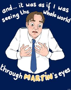 Oh, Douglas, heaven FORBID that you should KNOW how Martin feels...