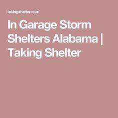 In Garage Storm Shelters Alabama   Taking Shelter