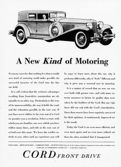 By the end of front-wheel drive configuration found its way into one of the most ambitious automotive designs ever. The Cord was revolutionary, us… Cord Automobile, Automobile Companies, Diesel Punk, Vintage Advertisements, Vintage Ads, Auburn Car, Cord Car, Car Illustration, Illustrations