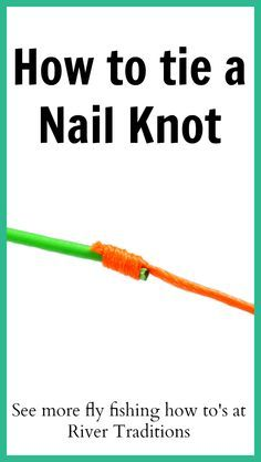 Fly fishing, instructions and video of one of three essential fly fishing knots.