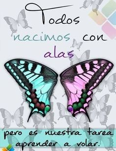 Aprender a volar. We are all born with wings, but it is our job to learn how to fly. Motivational Phrases, Inspirational Quotes, Spanish Quotes With Translation, Morning Wish, Interesting Quotes, Mother Quotes, Osho, English Quotes, Life Motivation