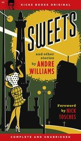 Andre Williams : Sweets & Other Stories (paperback) (Book) - Iceberg Slim, eat your heart out! Andre Williams finally has a book of his own – a set of lat -- Dusty Groove is Chicago's Online Record Store Fiction Writing, Pulp Fiction, Bad Boys Music, Dj John, Soul Singers, Literature Books, Paperback Books, Short Stories, Book Design