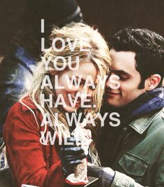 Serena & Dan- Always will love you Lucky In Love, New Love, Love Is All, Kelly Rutherford, Gossip Girl Fashion, Meaning Of Love, Cartoon Movies, Beauty Quotes, Blake Lively