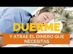 DUERME Y ATRAE EL DINERO QUE NECESITAS - YouTube