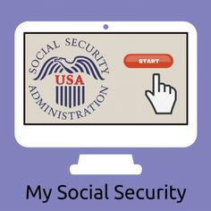 My Social Security: Making the Most of the SSA's Online Tools