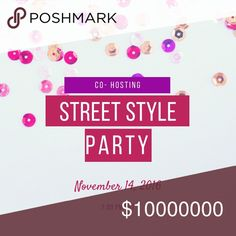 CO- Hosting Street Style Party Today! Please join me on today's party! Street Style Party!... NOV-14 at 7:00 pm PST! Thanks for your love and shares! Feel free to tag your friends... and let me know if you would like me to take a look to your posh- compliant closet!.  Can't wait to see you at the party!!!!  Other