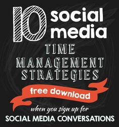 Download this FREE 10 Social Media Time Management Strategies ebook