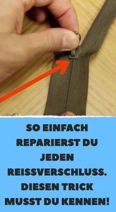 SO EINFACH reparierst du jeden Reißverschluss. Diesen Trick musst du kennen!