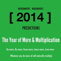 2014 quotes, predictions, goals. Do more, be more. Happy New Year!