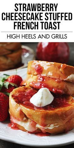 We are in love with this Strawberry Cheesecake Stuffed French Toast! #breakfast #recipe #easy #syrup #food
