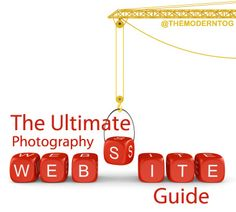 The Ultimate Photography Website Guide (via The Modern Tog)