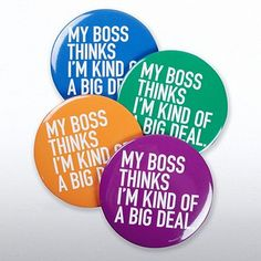 Jumbo Button Set - My Boss Thinks I'm Kind of a Big Deal at Baudville.com