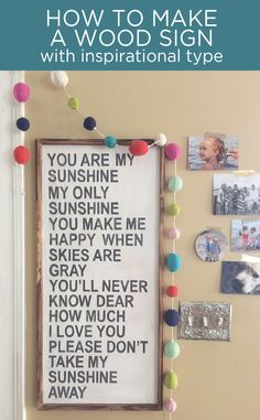 """How to make a wood sign with inspirational type - love this idea for DIY home decor to display a quote from """"You Are My Sunshine"""""""
