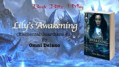 [BOOK BLITZ] #fantasy #paranormal #romance #kcbookpromotions Lily's Awakening by Omni Delano Elemental Guardian Series #1 Learn more @ https://kcbookpromotions.wordpress.com/2018/05/01/book-blitz-lilys-awakening-by-omni-delano-elemental-guardian-series-1/