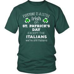 """[product_style]-Saint Patrick's Day - """" Everyone is a little Irish, except Italians """" - custom made funny t-shirts.-Teelime"""