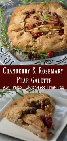 Cranberry & Rosemary Pear Galette (AIP) - need tigernut flour substitute Pear Recipes, Paleo Recipes, Healthy Dinner Recipes, Real Food Recipes, Paleo Thanksgiving, Galette Recipe, Paleo Dessert, Paleo Sweets, Paleo Food