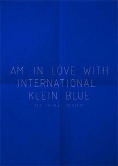 Posts about Yves Klein blue written by dcwdesign Love Blue, Blue And White, Color Blue, Yellow, Style Bleu, Yves Klein Blue, My Favorite Color, My Favorite Things, Kobalt