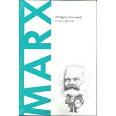 Marx : del ágora al mercado / José Manuel Bermudo Publicación[Barcelona] : Batiscafo, D.L. 2015