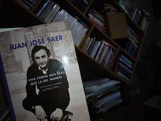 Una forma más real que la del mundo. Juan José Saer | Páginas Colaterales