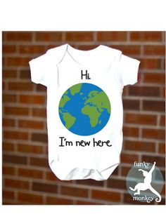 Funny Baby Onesie Hello World Girl or Boy by funkymonkeythreads, $15.99.   HOW CUTE!  might also make good gift idea for the new babes