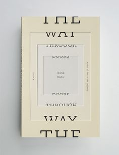 The Way Through Doors | Jesse Ball - designed by Jason Booher