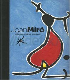 Joan Miro - Kadınlar, Kuşlar, Yıldızlar Kolektif  http://goo.gl/0Igh99  Joan Miro'nun kullanmayı seçtiği bütün teknikleri heykel, seramik, baskı ve duvar halısı üzerindeki eserlerini bu kitap da sergilemiştir.