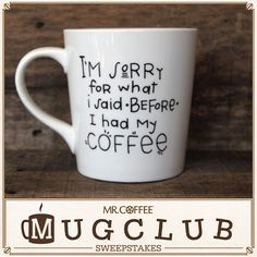 Nothing we say matters until we've had our first cup of coffee! Visit https://www.facebook.com/mrcoffee/app_600948003314659?ref=ts to enter our Pinterest sweepstakes for your chance to win this mug by MorningSunshineShop on Etsy and a Mr. Coffee® Single Cup K-Cup® Brewing System! Sweepstakes ends 4/10/15. #MrCoffee #Coffee #MugClub #Love #Humor #Sweepstakes #pintowin [Promotional Pin]