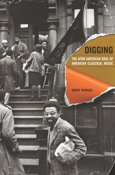 DIGGING / The Afro-American Soul of American Classical Music. Amiri Baraka.