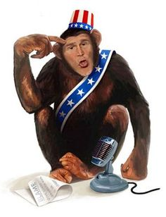 [George Bush Monkey Cartoon]  :The press pasted on an image of the former president's face to a monkey's body when they disapproved of his actions/policy. This shows culture's perception of monkeys as inferior.