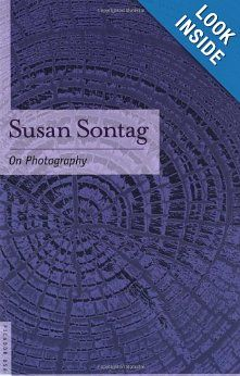 On Photography: Susan Sontag: 9780312420093: Amazon.com: Books