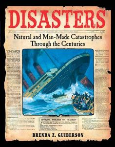 (ages 11 up)Ten well-known catastrophes including the great Chicago fire, the sinking of the Titanic, and hurricane Katrina are dissected alongside detailed photographs and drawings.