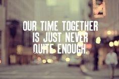 Not until we live together. Long distance love. I miss you.