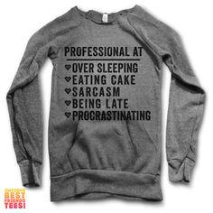 Professional At: Over Sleeping, Eating Cake, Sarcasm   Maniac Sweater