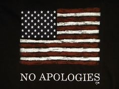 No apologies for being an American w/ a conscience and who STILL believes in God, the Bible, and the Constitution…