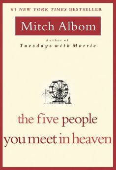 the five people you meet in heaven...it's not necessarily who you think it would be...