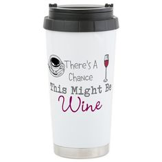 CafePress This Might Be Wine Stainless Steel Travel Mug Stainless Steel Travel Mug Insulated 16 oz Coffee Tumbler -- Learn more by visiting the image link. Plastic Coffee Cups, Ceramic Coffee Cups, Insulated Travel Mugs, Insulated Tumblers, Travel Coffee Cup, Coffee Cup Design, Coffee Tumbler, Stainless Steel Travel Mug, Wine Time