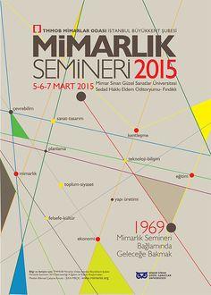 MİMARLIK SEMİNERİ - TMMOB Mimarlar Odası İstanbul Büyükkent Şubesi, 5-6-7 Mart 2015 @ MSGÜ Sedat Hakkı Eldem Oditoryumu