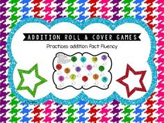 This product is part of a bundle! Check it out here: Roll/Solve & Cover Games Bundle Roll & cover games are a fun, hands-on activity that engages students as they practice addition fact fluency.