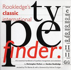 Rookledge's Classic International Typefinder by Christopher Perfect http://www.amazon.com/dp/1856694062/ref=cm_sw_r_pi_dp_71Ekub1N5AMR4
