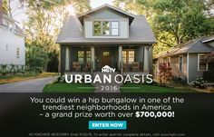 You could win a hip bungalow in one of the trendiest neighborhoods in America - a grand prize worth over $700,000!