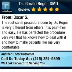 The root canal procedure done by Dr. Regni is very different from others. It is pain-free...