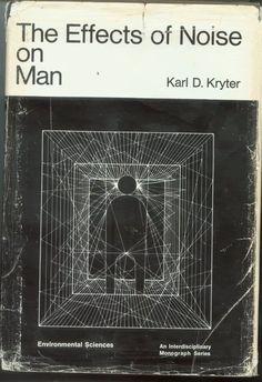 Karl D. Kryter – The Effect of Noise on Man