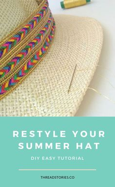 DIY Tutorial: Revamp your Summer Hat in 3 steps. #hat #restyle #consciousfashion #consciousconsumer #summerhat #sustainablewardrobe #circularfashion #revamp #strawhat #tutorial #diy #ribbon #reuse #recycle #upcycle #threadstories