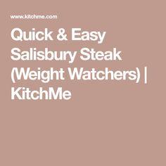 Quick & Easy Salisbury Steak (Weight Watchers) | KitchMe