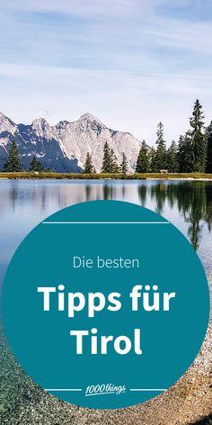 Finde hier unsere liebsten Tipps und Ausflugsziele für in Tirol für deinen Sommer in Österreich. Freue dich auf eine Auszeit in den Bergen, schöne Wanderungen, kühlen Seen und tollen Lokalen. Seen, Travel Inspiration, Mountains, Sport, Nature, Coach Tours, Time Out, Campsite, Road Trip Destinations
