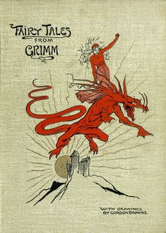 """michaelmoonsbookshop: """" Fairy Tales from Grimm with illustration by Gordon Browne First Edition thus 1894 """" [Sold] Brothers Grimm Fairy Tales, Grimm Tales, Vintage Book Covers, Vintage Books, Old Books, Antique Books, Mythical Dragons, Tall Tales, Book Posters"""