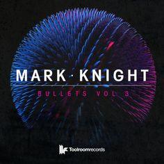Mark Knight, Discoworker, Robbie Leslie — Bullets Vol 3 [Toolroom] :: Beatport