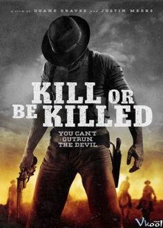 Phim Phải Giết Hay Là Chết